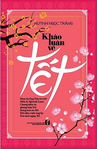 Tác giả Huỳnh Ngọc Trảng viết về các lễ thức cuối năm trong cuốn Khảo luận về Tết.
