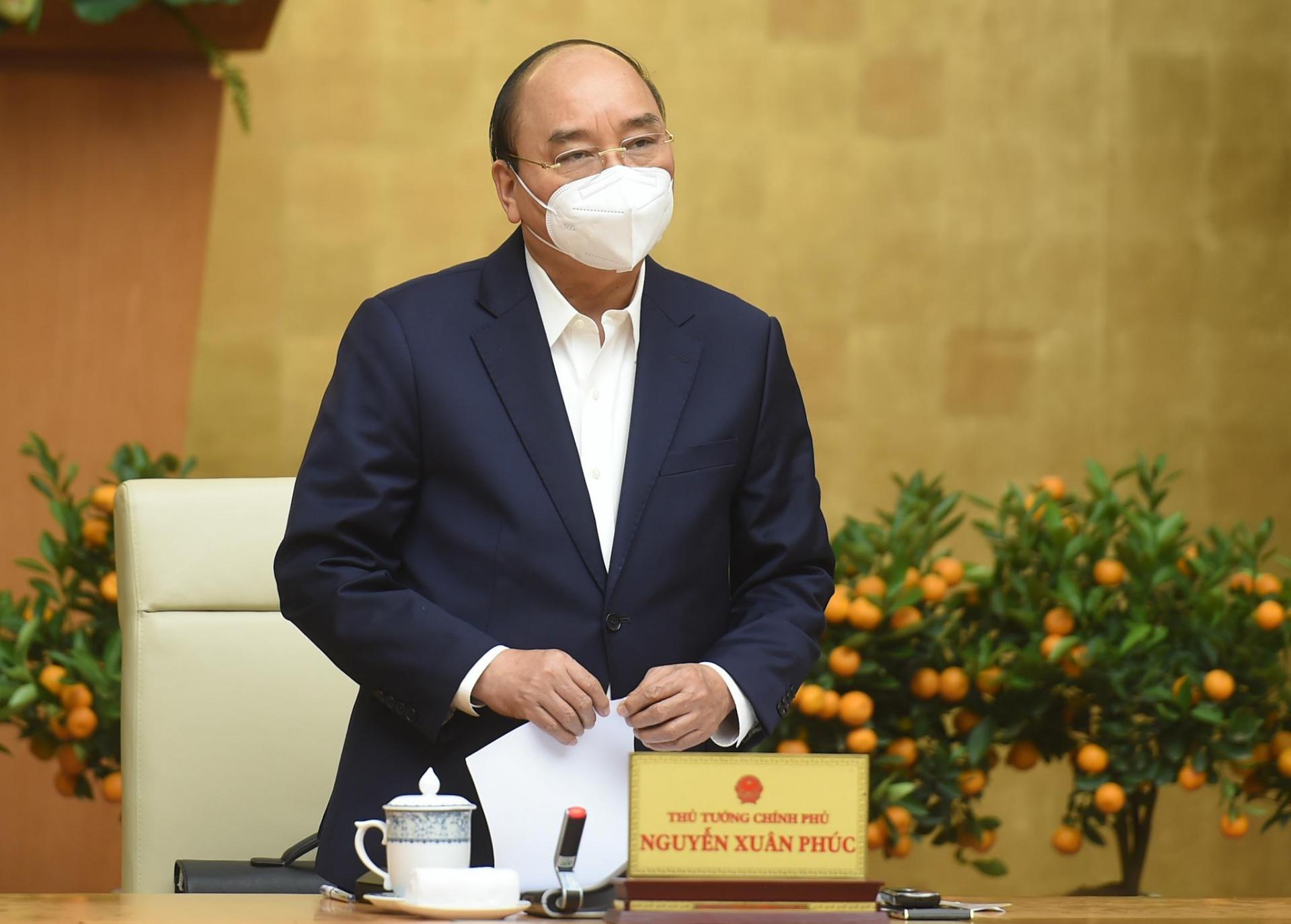 Thủ tướng Nguyễn Xuân Phúc: Các địa phương được áp dụng biện pháp mạnh để ngăn chặn dịch bệnh.